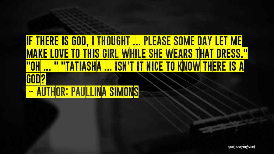 There This Girl Quotes By Paullina Simons