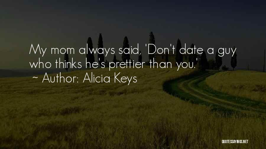There Will Always Be Someone Prettier Quotes By Alicia Keys