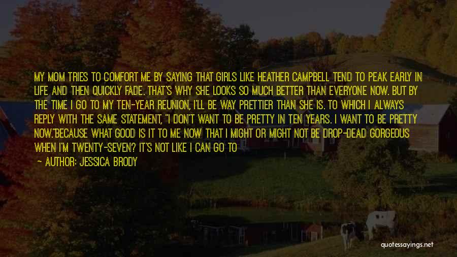 There Will Always Be Someone Prettier Quotes By Jessica Brody