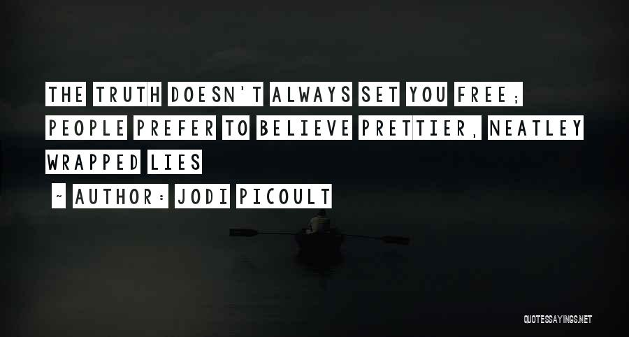 There Will Always Be Someone Prettier Quotes By Jodi Picoult