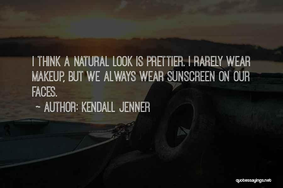 There Will Always Be Someone Prettier Quotes By Kendall Jenner