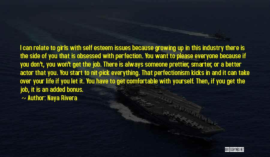 There Will Always Be Someone Prettier Quotes By Naya Rivera