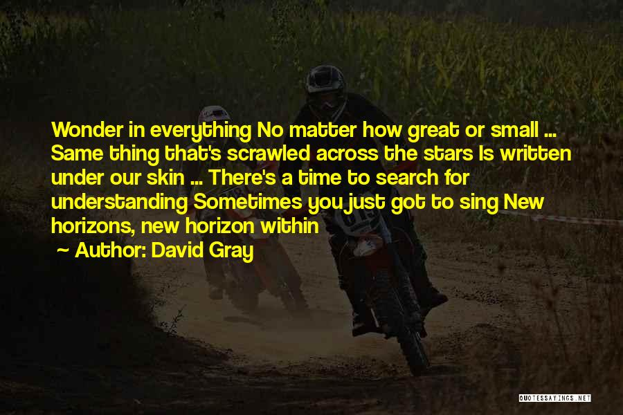There's A Time For Everything Quotes By David Gray