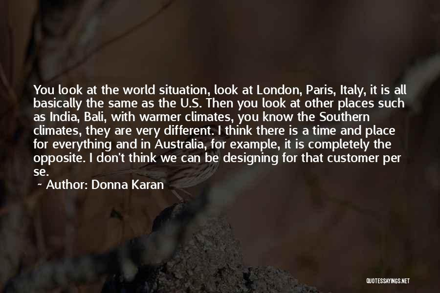There's A Time For Everything Quotes By Donna Karan