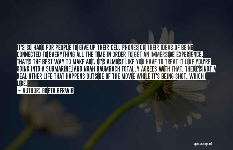 There's A Time For Everything Quotes By Greta Gerwig