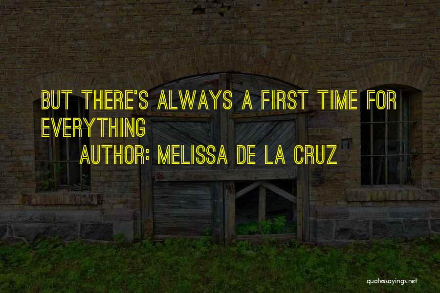 There's A Time For Everything Quotes By Melissa De La Cruz