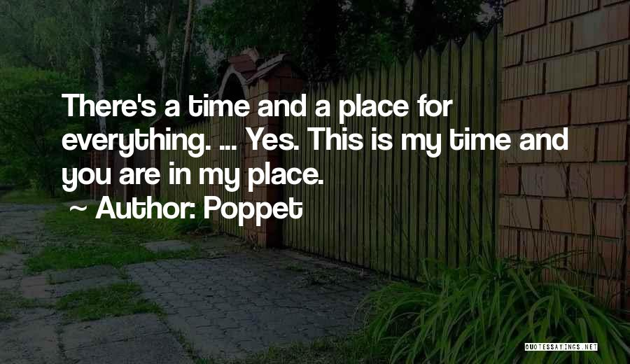 There's A Time For Everything Quotes By Poppet