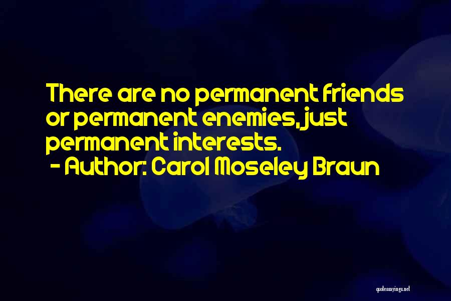There's No Permanent Quotes By Carol Moseley Braun