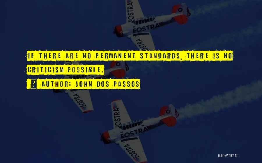 There's No Permanent Quotes By John Dos Passos
