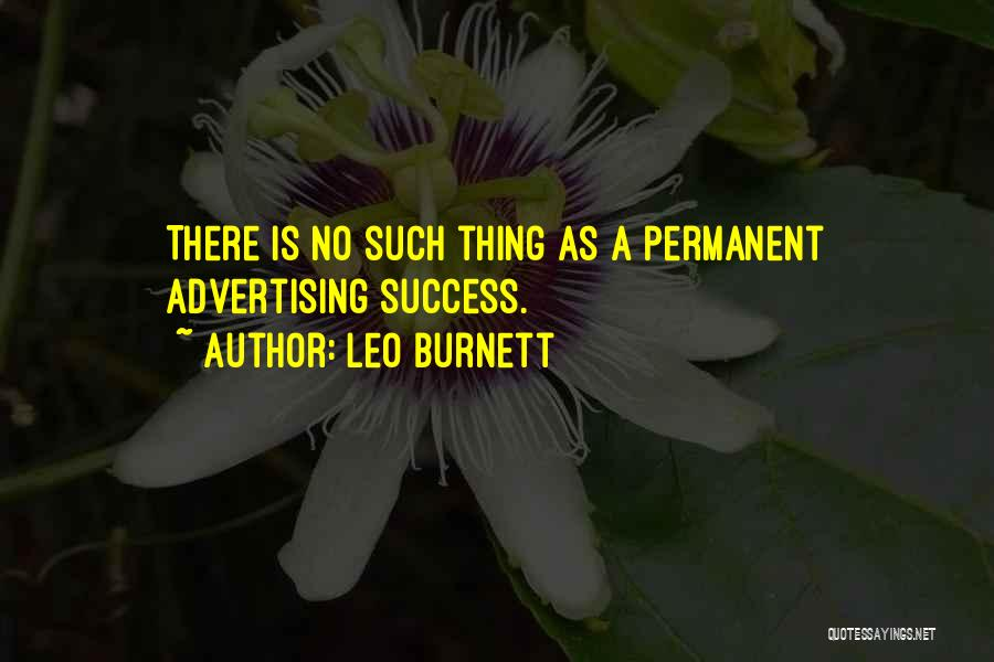 There's No Permanent Quotes By Leo Burnett