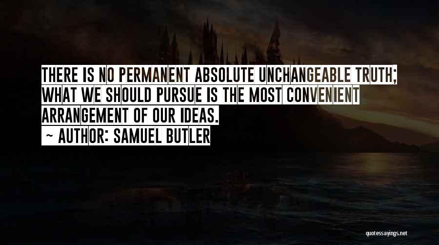 There's No Permanent Quotes By Samuel Butler