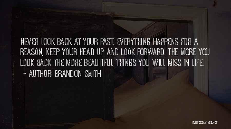 There's No Reason To Look Back Quotes By Brandon Smith