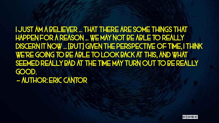 There's No Reason To Look Back Quotes By Eric Cantor