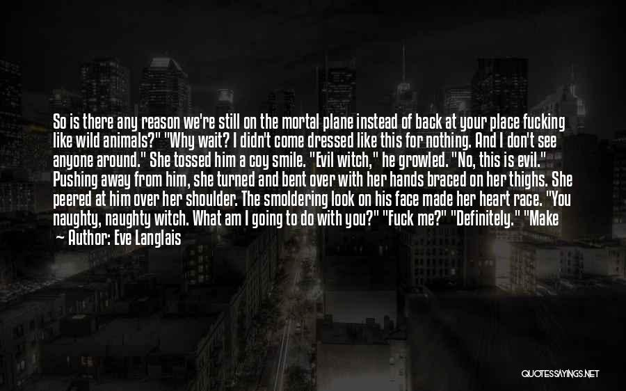 There's No Reason To Look Back Quotes By Eve Langlais