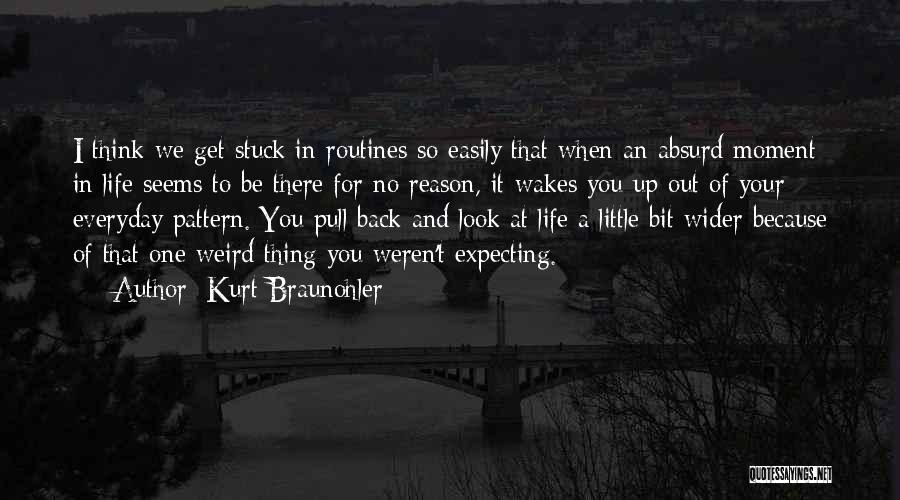 There's No Reason To Look Back Quotes By Kurt Braunohler