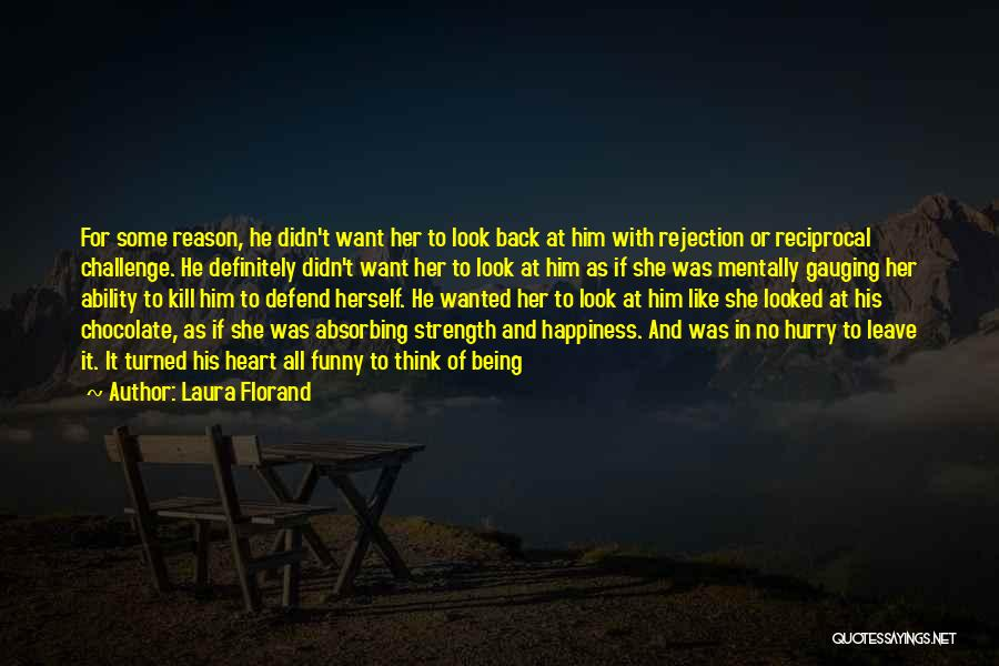 There's No Reason To Look Back Quotes By Laura Florand