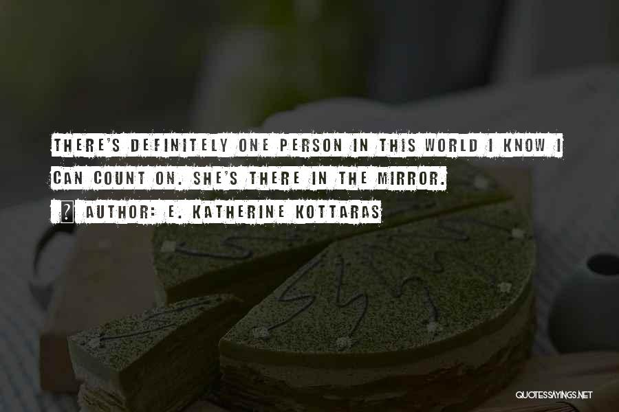 There's This Girl I Love Quotes By E. Katherine Kottaras