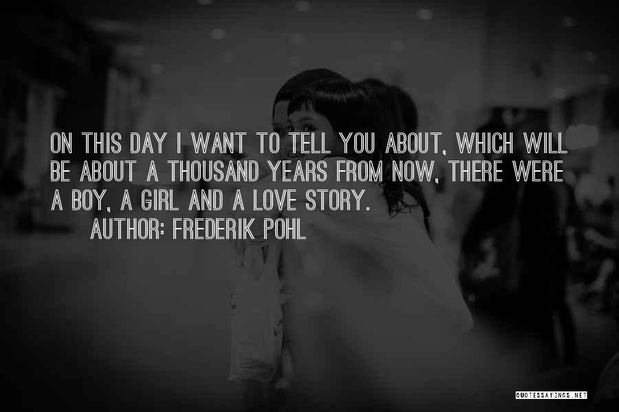 There's This Girl I Love Quotes By Frederik Pohl