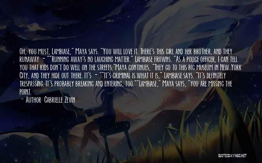 There's This Girl I Love Quotes By Gabrielle Zevin