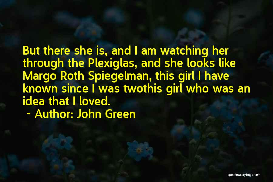 There's This Girl I Love Quotes By John Green