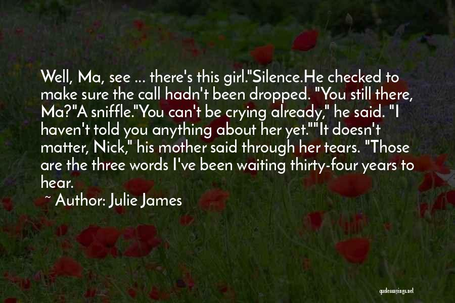 There's This Girl I Love Quotes By Julie James
