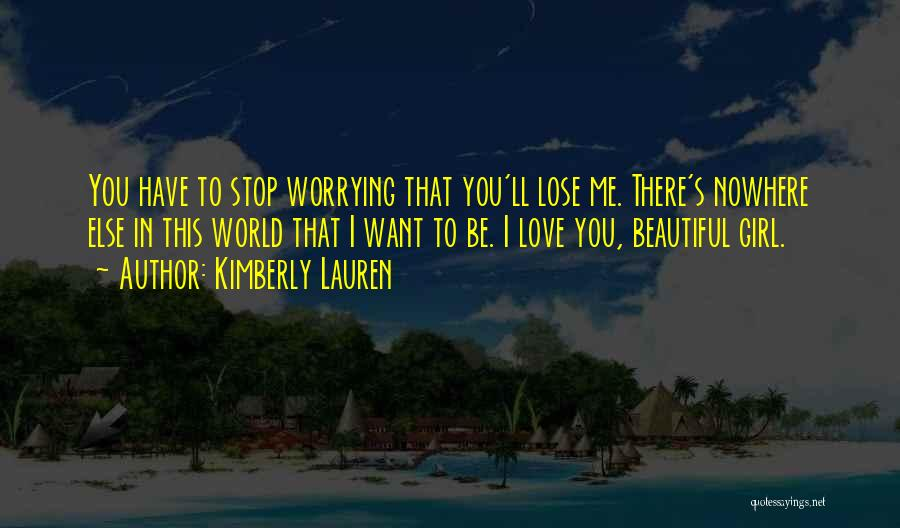 There's This Girl I Love Quotes By Kimberly Lauren