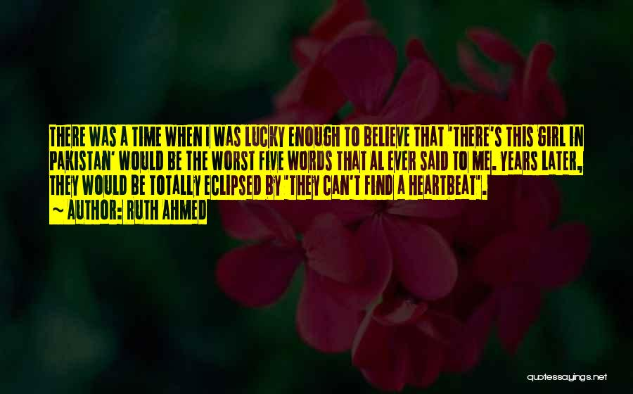 There's This Girl I Love Quotes By Ruth Ahmed