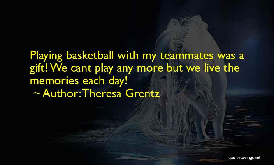 Theresa Grentz Quotes 782196