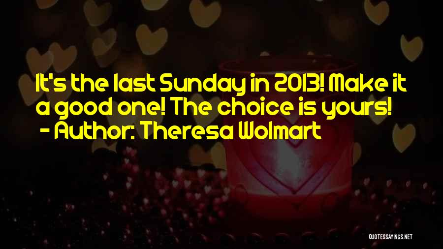 Theresa Wolmart Quotes 1463340