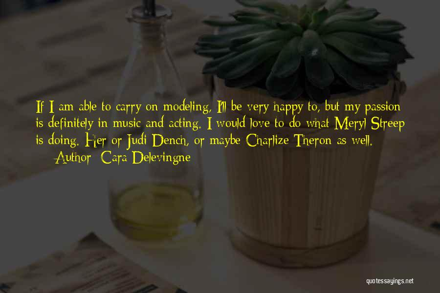 Theron Quotes By Cara Delevingne