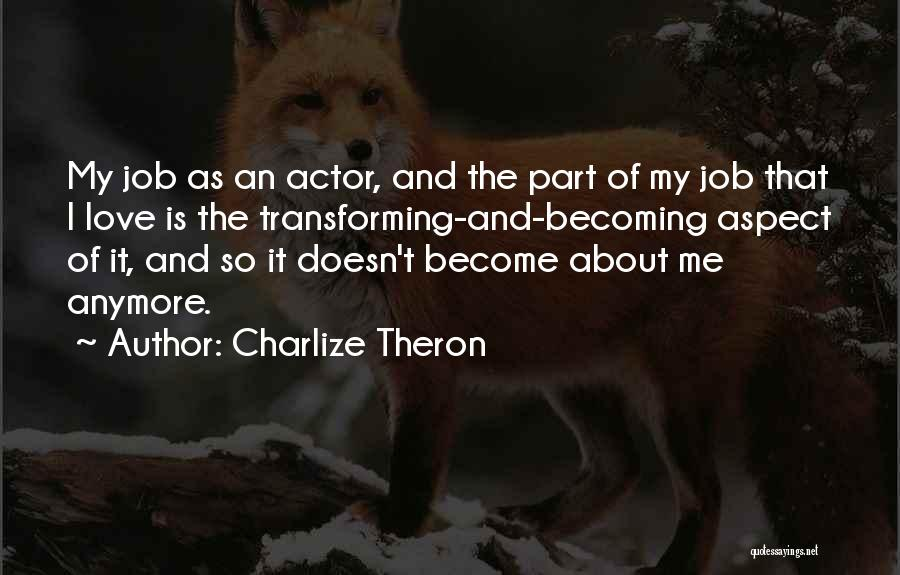 Theron Quotes By Charlize Theron