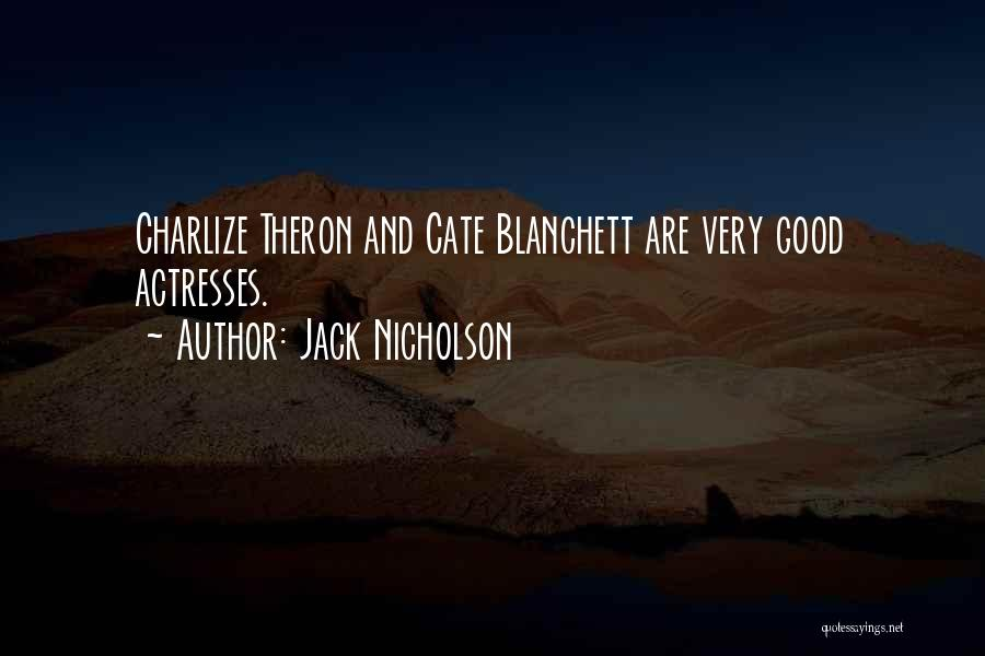 Theron Quotes By Jack Nicholson