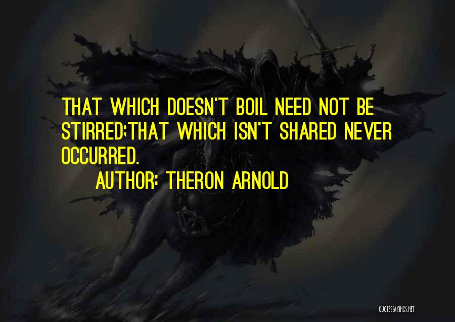 Theron Quotes By Theron Arnold