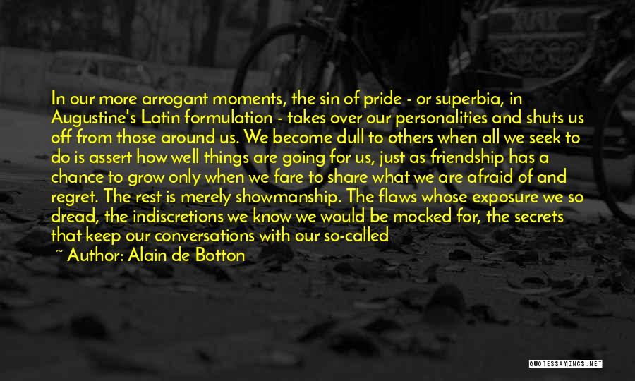 These So Called Friends Quotes By Alain De Botton
