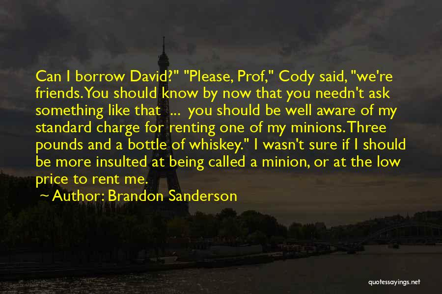 These So Called Friends Quotes By Brandon Sanderson