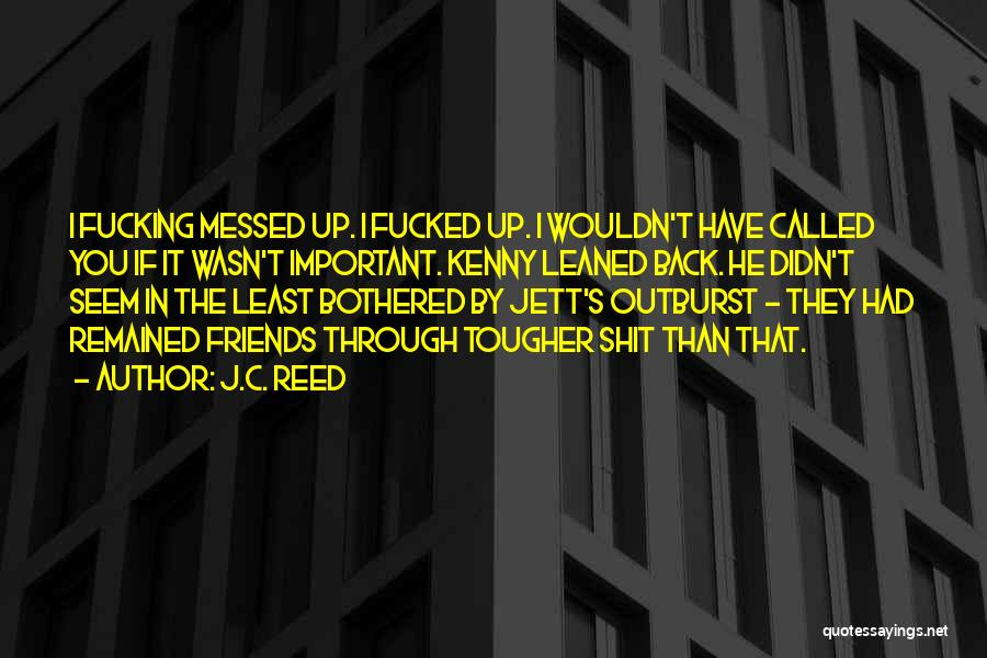 These So Called Friends Quotes By J.C. Reed