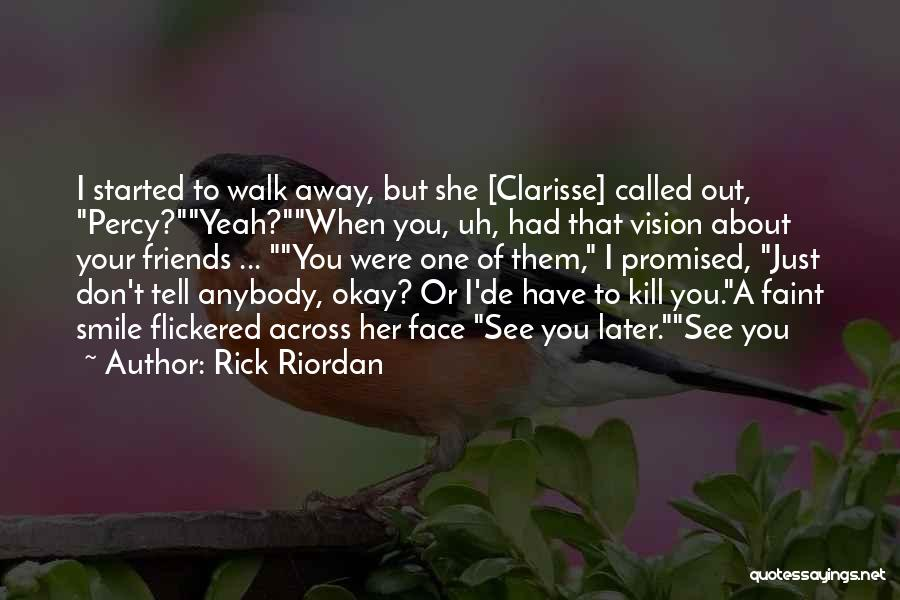 These So Called Friends Quotes By Rick Riordan