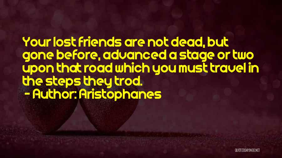 They Are Not Your Friends Quotes By Aristophanes
