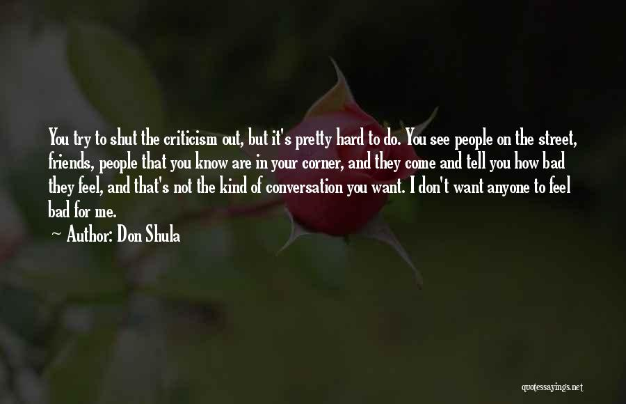 They Are Not Your Friends Quotes By Don Shula