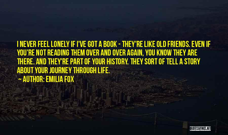 They Are Not Your Friends Quotes By Emilia Fox