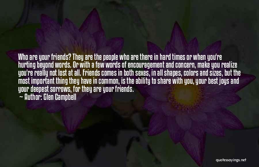 They Are Not Your Friends Quotes By Glen Campbell