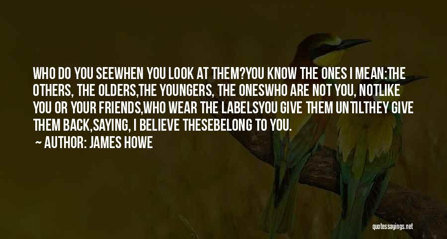 They Are Not Your Friends Quotes By James Howe