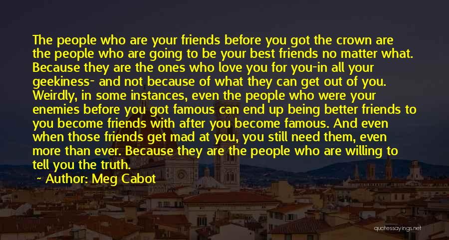 They Are Not Your Friends Quotes By Meg Cabot