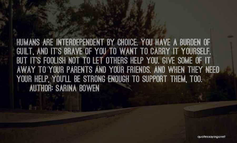 They Are Not Your Friends Quotes By Sarina Bowen