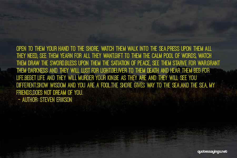 They Are Not Your Friends Quotes By Steven Erikson