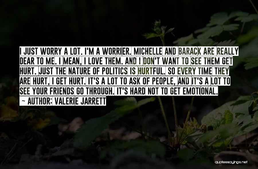 They Are Not Your Friends Quotes By Valerie Jarrett