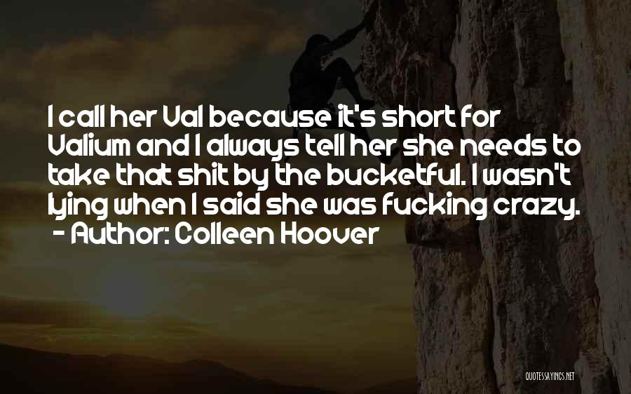 They Call Us Crazy Quotes By Colleen Hoover