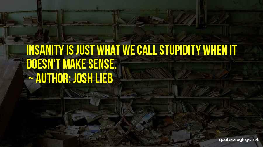 They Call Us Crazy Quotes By Josh Lieb