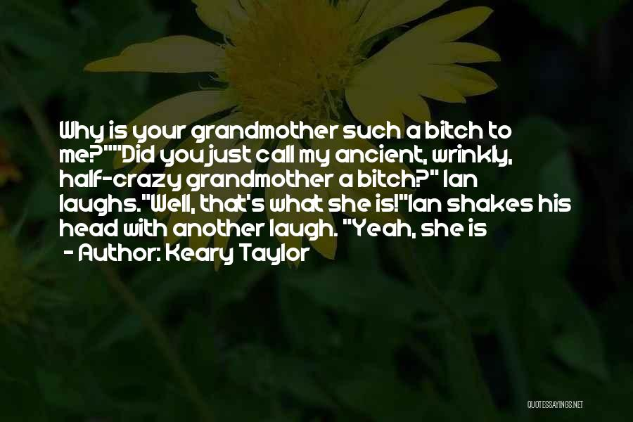 They Call Us Crazy Quotes By Keary Taylor
