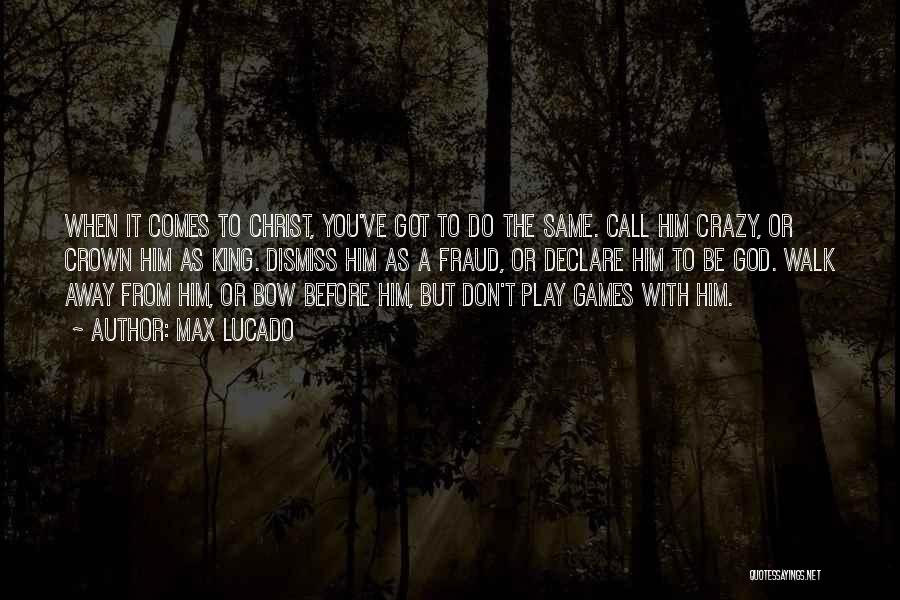 They Call Us Crazy Quotes By Max Lucado